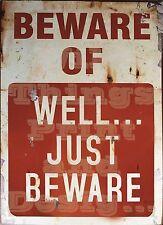 RETRO METAL PLAQUE: Beware of WELL JUST BEWARE sign/ad