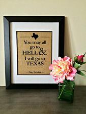 You May All Go To Hell I Will Go To Texas Davy Crockett BURLAP PRINT Wall Art