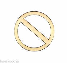 Prohibit Sign Unfinished Wood Shape PS8664 Laser Crafts Lindahl Woodcrafts