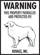 """Warning! Kuvasz - Property Protected Aluminum Dog Sign - 9"""" x 12"""""""