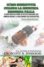 Como Sobrevivir Cuando La Medicina Moderna Falla - Tercera Edicion: La Guia Abso
