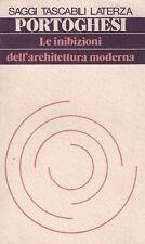 LE INIBIZIONI DELL'ARCHITETTURA MODERNA, Paolo Portoghesi, Laterza
