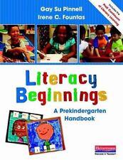 Literacy Beginnings: A Prekindergarten Handbook: By Gay Su Pinnell, Irene C. ...