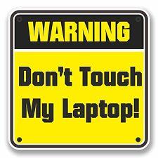 2 X 10 Cm No toques a mi Laptop señal de advertencia pegatina de vinilo Niños Broma Regalo # 9745