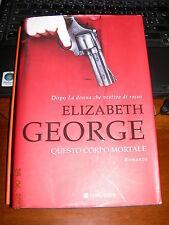 QUESTO CORPO MORTALE ELIZABETH GEORGE 1^EDIZ LONGANESI 2011