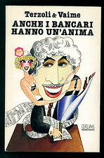 TERZOLI ITALO & VAIME ENRICO ANCHE I BANCARI HANNO UN'ANIMA MONDADORI 1979 BUM