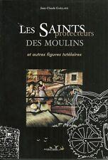 Les SAINTS protecteurs des MOULINS + Jean-Claude GAILLARD = Livre neuf