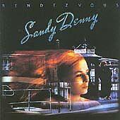 Sandy Denny - Rendezvous (Parental Advisory, 2005)
