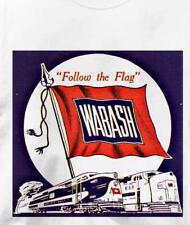 Wabash Follow the Flag Railroad Train T Shirt All Sizes & Colors