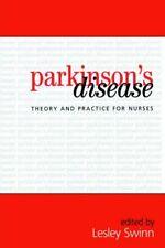 Parkinsons Disease: Theory and Practice for Nurses by Swinn, Lesley Paperback