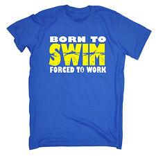 Nata per nuotare costrette a lavorare da Uomo T-shirt Tee Compleanno nuoto nuotatore Divertente