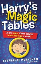 Harry's Magic Tables: Teach Your Child Their Times Tables..., Stephanie Moraghan