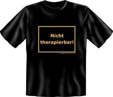 T-Shirt Fun-Shirt lustig witzig Nicht therapierbar S - XXXL