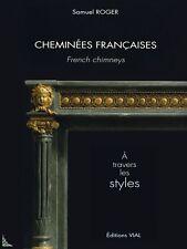 Cheminées Françaises à travers les styles - French chimneys