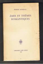 PIERRE MOREAU AMES ET THEMES ROMANTIQUES  LIBRAIRIE JOSE CORTI 1965
