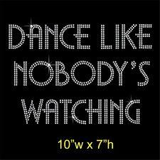 DANCE LIKE NOBODY'S WATCHING Hotfix Rhinestone Transfer Iron on Motif Appliqué