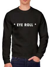 Eye Roll - sorry not sorry whatever street attitude Youth & Mens Sweatshirt