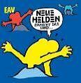 EAV ERSTE ALLGEMEINE VERUNSICHERUNG - NEUE HELDEN BRAUCHT DAS LAND (NEU & OVP)