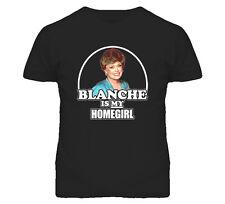 Blanche Is My Homegirl Golden Girls Funny Tshirt
