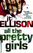 All the Pretty Girls (A Taylor Jackson Thriller), J.T. Ellison   Paperback Book