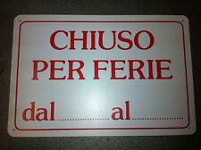 CARTELLO CHIUSO PER FERIE IN PVC CM 20 X 30