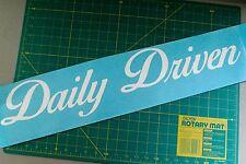 "Daily Driven Script (WINDSHIELD 26""x5"") sticker vinyl decal window JDM Funny Car"