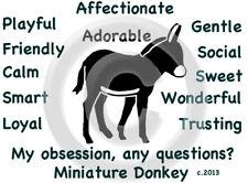 Miniature Donkey My Obsession,Questions? T-shirt ,LS, Sweatshirt Choice