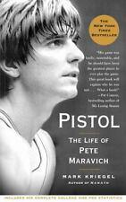 Pistol : The Life of Pete Maravich by Mark Kriegel (2008, Paperback)