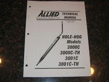 ALLIED HOLE-HOG MODELS 3000C /TH 3001C / TH TECHNICAL SHOP REPAIR SERVICE MANUAL