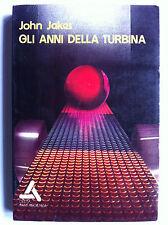 John JAKES - GLI ANNI DELLA TURBINA , Delta fantascienza 10 (1974)