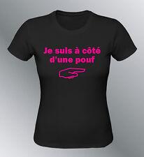 Tee shirt personnalisé je suis a cote d'une pouf S M L XL femme humour