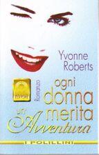 Ogni donna merita un'avventura di Roberts Yvonne