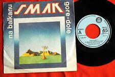 "SMAK TOCAK PROG NA BALKANU/GORE DOLE 1979 EXYUGO 7"" PS"