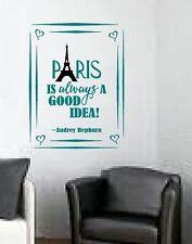 Paris is always a good idea wall sticker decal mural art kids teenagers nursery