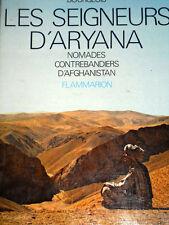 LES SEIGNEURS D'ARYANA Nomades contrebandiers d'Afghanistan