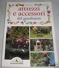 Manuale Guida Giardino Attrezzi e accessori del giardiniere De Vecchi editore