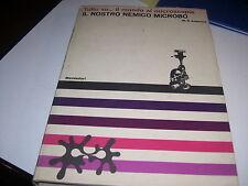 LIBRO TUTTO SU  IL MONDO AL MICROSCOPIO IL NOSTRO NEMICO MICROBO ANDERSON 1965