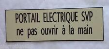 plaque gravée PORTAIL ELECTRIQUE SVP ne pas ouvrir à la main Format 25x75 mm