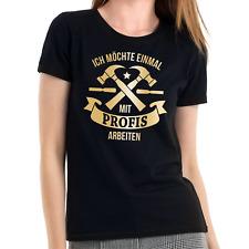 Ich möchte einmal mit Profis arbeiten | Handwerker | Sprüche | Girlie T-Shirt
