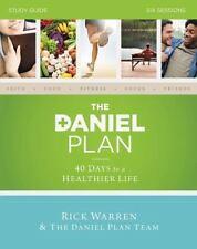 The Daniel Plan: The Daniel Plan : 40 Days to a Healthier Life by Rick Warren, D