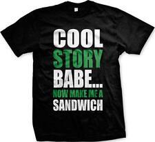 Cool Story Babe Now Make Me A Sandwich Sayings Funny Humor Joke Mens T-shirt