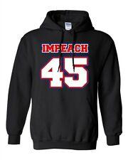 Impeach 45 President Donald USA American Political DT Sweatshirt Hoodie