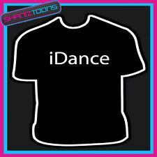 Mi DANCE DANCER Regalo Divertente Slogan T-shirt