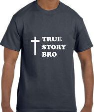 Christian Jesus True Story Bro T-Shirt tshirt