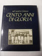 BERRA/ELENI/REINERI NEL NOSTRO FUTURO CENTO ANNI DI GLORIA ED. EDB 1982