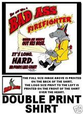 BAD ASS JACK ASS FIRE FIGHTER FIREMAN FUNNY T-SHIRT B2D