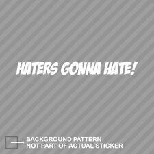 B187 Haters Gunna Hate  vinyl decal car truck van suv