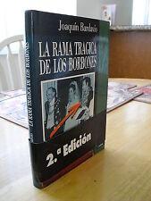LA RAMA TRAGICA DE LOS BORBONES BY JOAQUIN BARDAVIO 1989