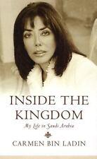 Inside the Kingdom : My Life in Saudi Arabia by Carmen Bin Ladin (2004,...