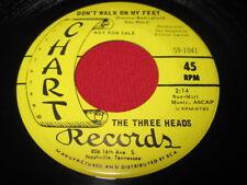 THE THREE HEADS 45 - DON'T WALK ON MY FEET - CHART 1041